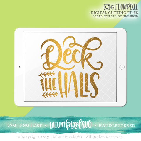 Deck the Halls - SVG PNG DXF EPS Cut File • Silhouette • Cricut • More - New 2017