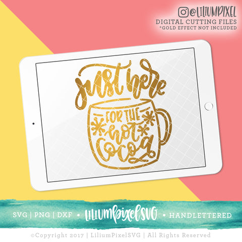 Just Here for the Hot Cocoa - SVG PNG DXF EPS Cut File • Silhouette • Cricut • More