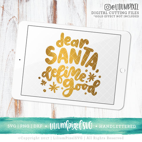 Dear Santa Define Good - SVG PNG DXF EPS Cut File • Silhouette • Cricut • More