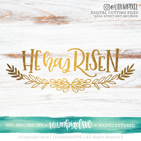 He has Risen Floral - SVG PNG DXF EPS Cut File • Silhouette • Cricut • More