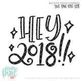 Hey 2018 - SVG PNG DXF EPS Cut File • Silhouette • Cricut • More