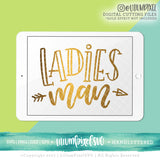 Ladies Man - SVG PNG DXF EPS Cut File • Silhouette • Cricut • More