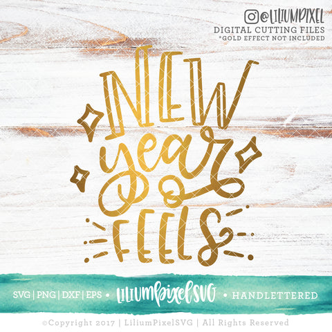 New Year Feels - SVG PNG DXF EPS Cut File • Silhouette • Cricut • More