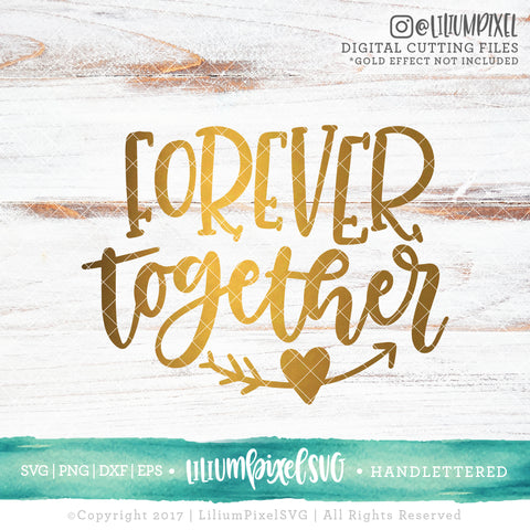 Forever Together - SVG PNG DXF EPS Cut File • Silhouette • Cricut • More