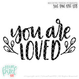 You are Loved - SVG PNG DXF EPS Cut File • Silhouette • Cricut • More