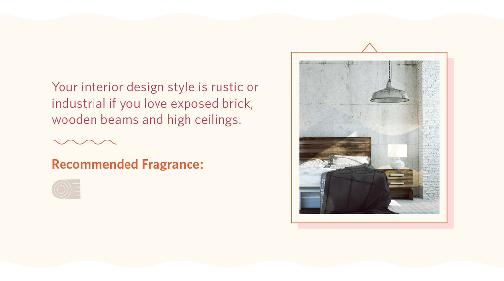 Recommended fragrance for industrial and rustic interior design