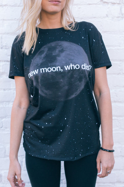 NEW MOON, WHO DIS? - COSMIC TEE