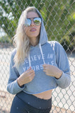 BELIEVE IN YOURSELF - CROP HOODIE