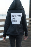 MANIFEST AND CHILL - ZIP HOODIE