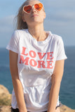 LOVE MORE - EMPRESS TEE
