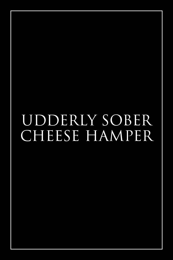 Udderly Sober Non-Alcoholic Wine & Cheese Hamper - Milk the Cow Licensed Fromagerie