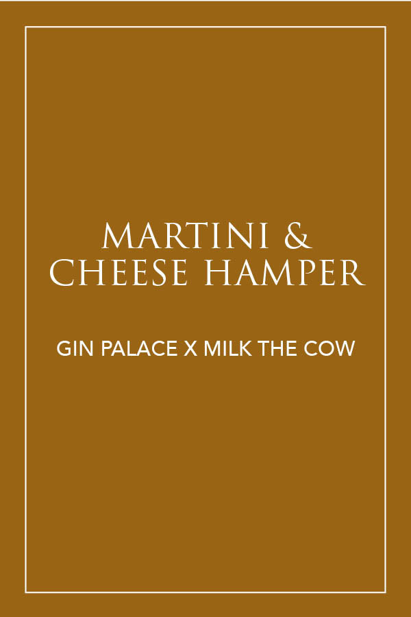 Martini & Cheese Hamper - Milk the Cow Licensed Fromagerie