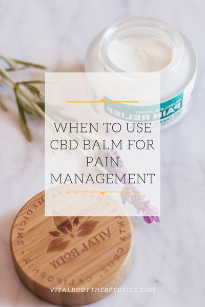 When to use CBD Balm for Pain Management