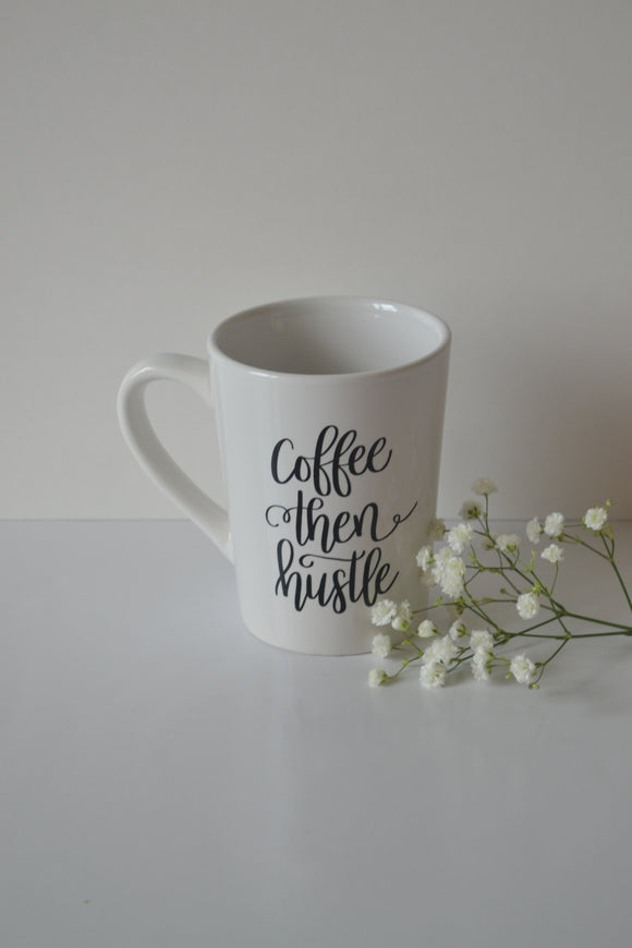 Coffee then Hustle - Mug