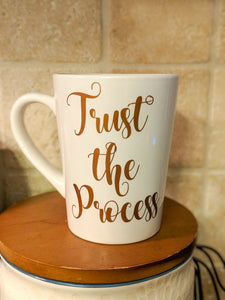Trust the Process - Coffee Mug