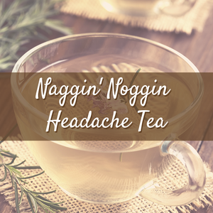 Elemental Promise -  Naggin' Noggin Headache Tea | All-Natural Body Care Products