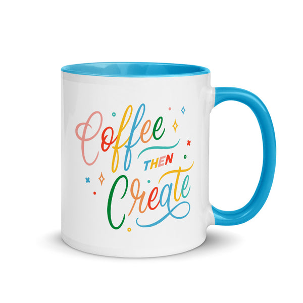 Coffee Then Create Mug With Blue Handle and Interior