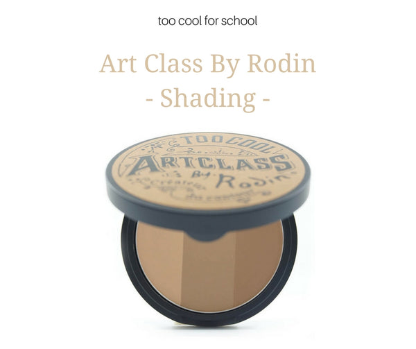 too cool for school Art Class By Rodin Shading 9.5g