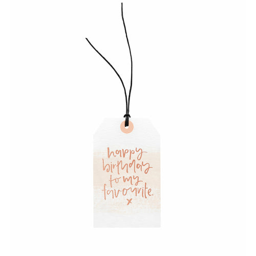 Gift Tag - Happy Birthday To My Favourite x
