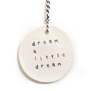 Ceramic Tag Large 'Dream a little dream'