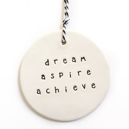 Ceramic Tag Large 'dream aspire achieve'