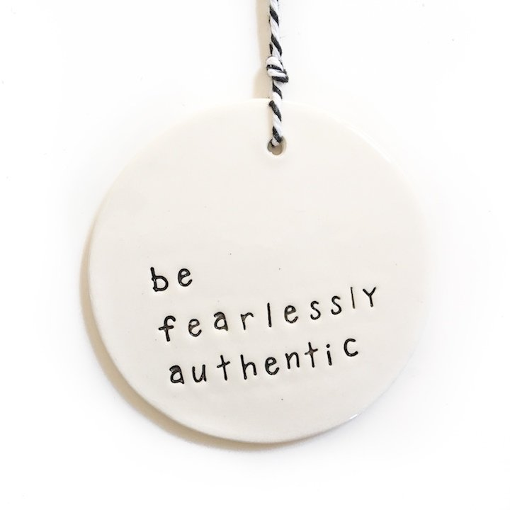 Ceramic Tag Large 'be fearlessly authentic'
