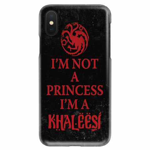 I'm Not A Princess I'm A Khaleesi Phone Case