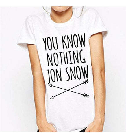 You Know Nothing Jon Snow Printed  Women T-Shirt