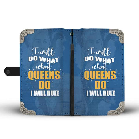 Hand Crafted I Will Do What, What Queens Do I Will Rule Wallet Case