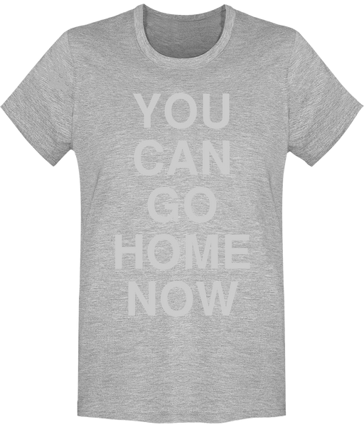 T-shirt Homme YOU CAN GO HOME NOW