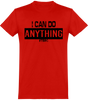 T-Shirt I CAN DO ANYTHING