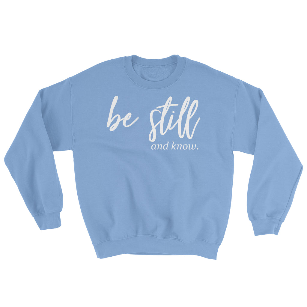 Be Still and Know Sweatshirt