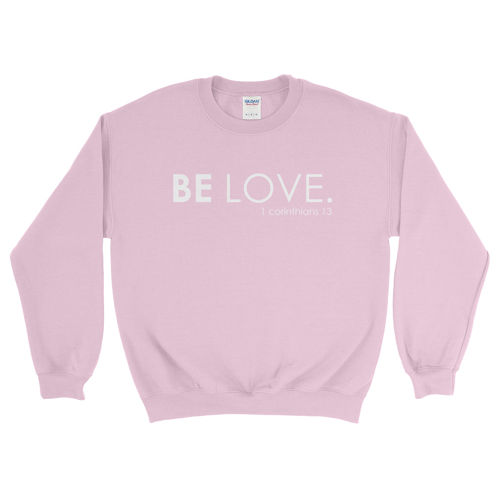 Be Love Sweatshirt