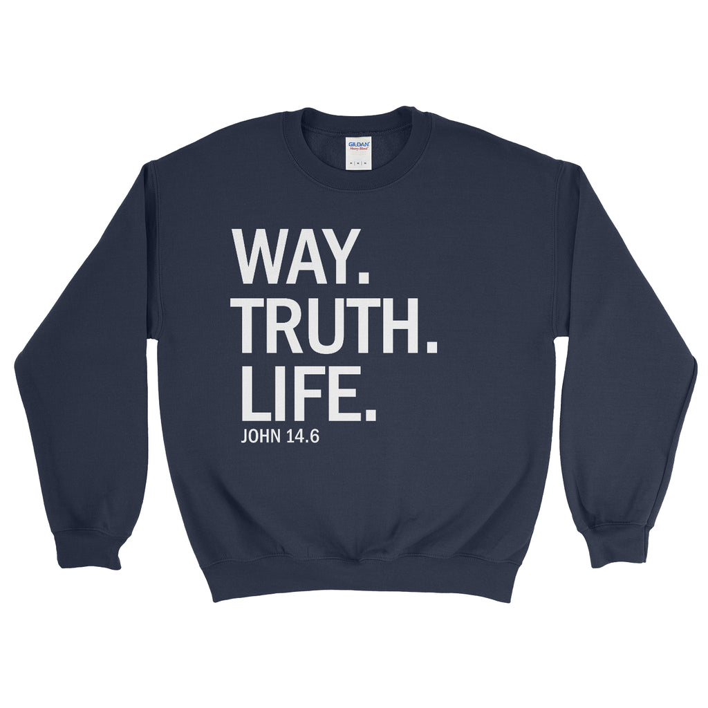 Way. Truth. Life. Sweatshirt