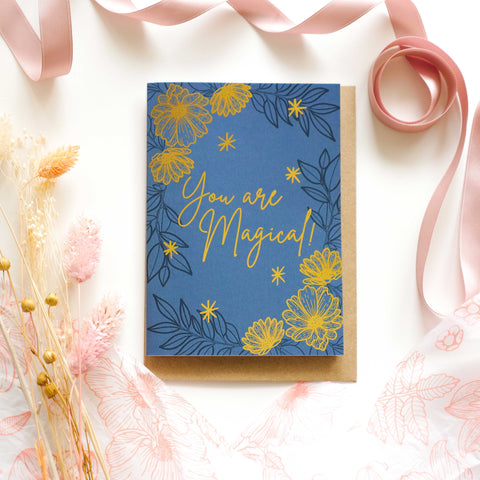 You Are Magical Gold Foil Greetings Card