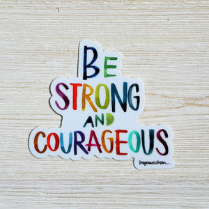 Sticker - Be Strong and Courageous