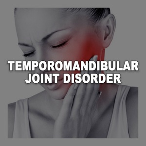 Temporomandibular Joint Disorder
