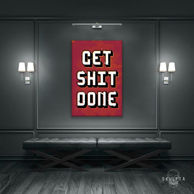 "Skulpta Canvas Print 30x45cm / 12x18"" / Rolled Canvas ・""Get S**T DOnE""・"