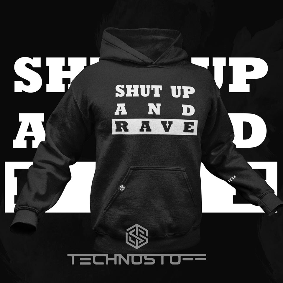 Shup Up And Rave Techno Hoodie für Raver