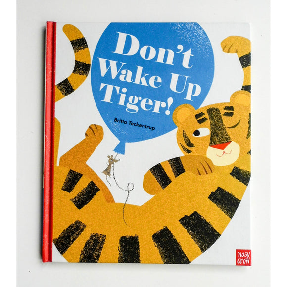 Don't Wake Up Tiger by Britta Teckentrup
