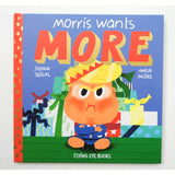 Morris Wants More by Joshua Seigal and Amelie Faliere