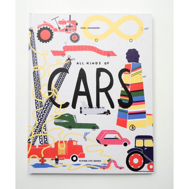 All Kinds of Cars by Carl Johanson