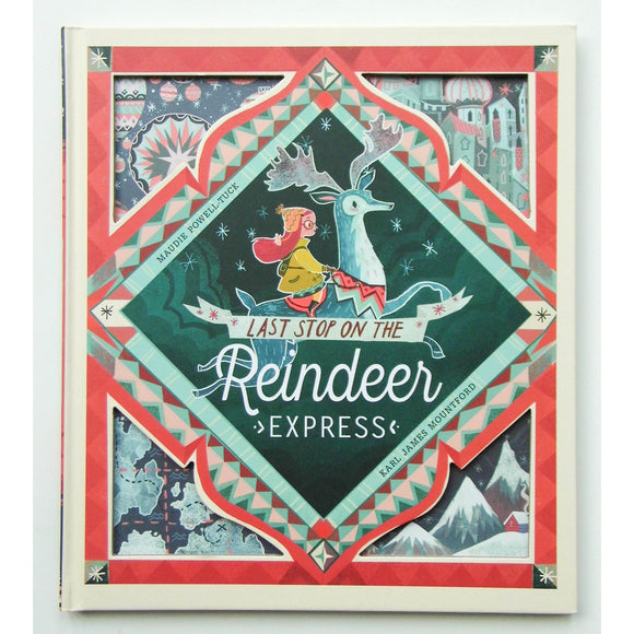 Last Stop on the Reindeer Express by Maudie Powell-Tuck and Karl James Montford
