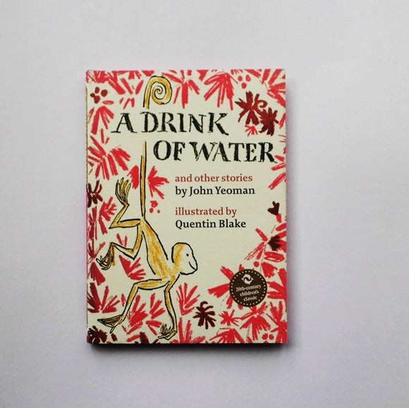 A Drink of Water and other stories by John Yeoman and Quentin Blake