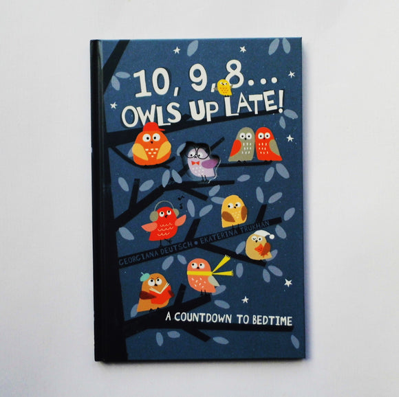 10, 9, 8...Owls Up Late by Georgina Deutsch and Ekaterina Trukhan