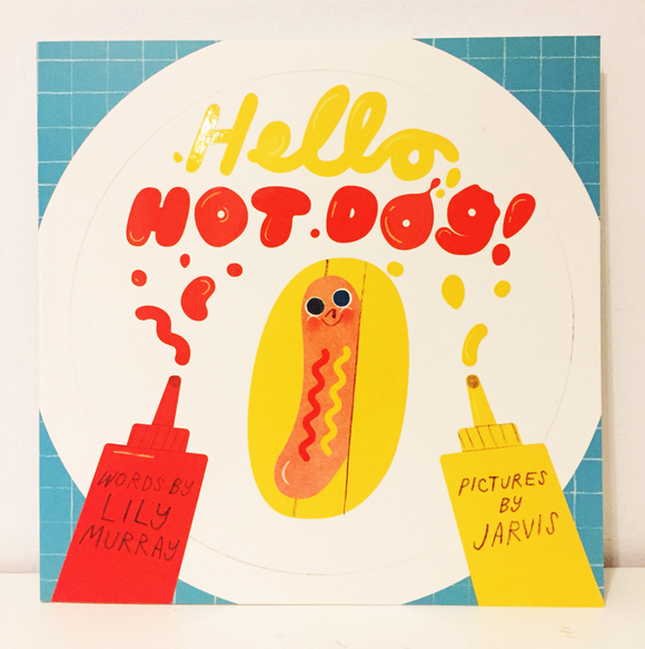 Hello Hot Dog by Lily Murray