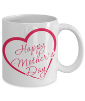 Mother's Day Coffee- Tea White Ceramic Mug Mom Wife Grandma Gift for Mothers
