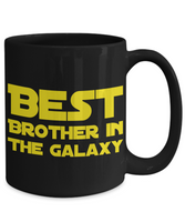 Star Wars Best BROTHER in Galaxy Black Coffee Mug Gift Bruther Best Ever Starwars Fans Fanatics May The Force Be With You Bro