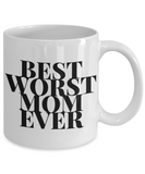 Funny Mother's Day Coffee- Tea Mug Mom Wife Gift for Mother's Day Funny Mugs for Mothers