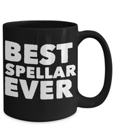 Best Speller Shout Out Funny Black Coffee Mug!